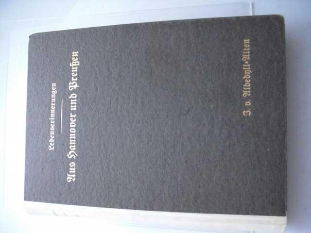 Aus Hannover und Preußen - Lebenserinnerungen aus einem halben Jahrhundert von Julie v. Albedyll-Alten - herausgegeben und mit Anmerkungen versehen von Dr. Richard Boschan Zweite, durchgesehene Auflage