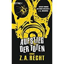Aufstieg der Toten : Roman. Z. A. Recht. [Dt. Übers. von Ronald M. Hahn] Dt. Erstausg.