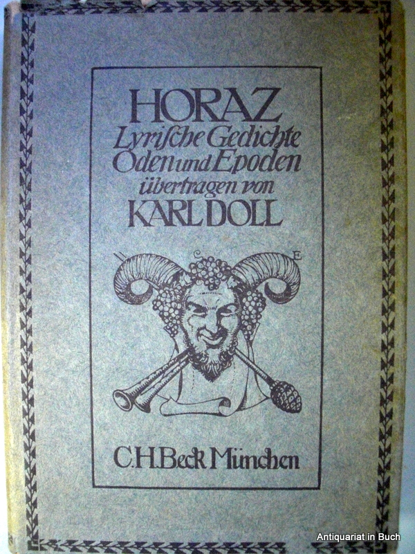 Horaz. Lyrische Gedichte. Oden und Epoden. Unter Anlehnung an die antiken Versformen übertragen von Karl Doll