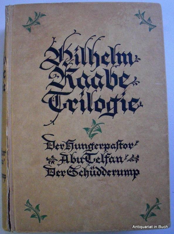 Wilhelm Raabe Trilogie : Der Hungerpastor : Abu Telsan : Der Schüdderump : 111. - 120. Tausend der Volksausgabe :