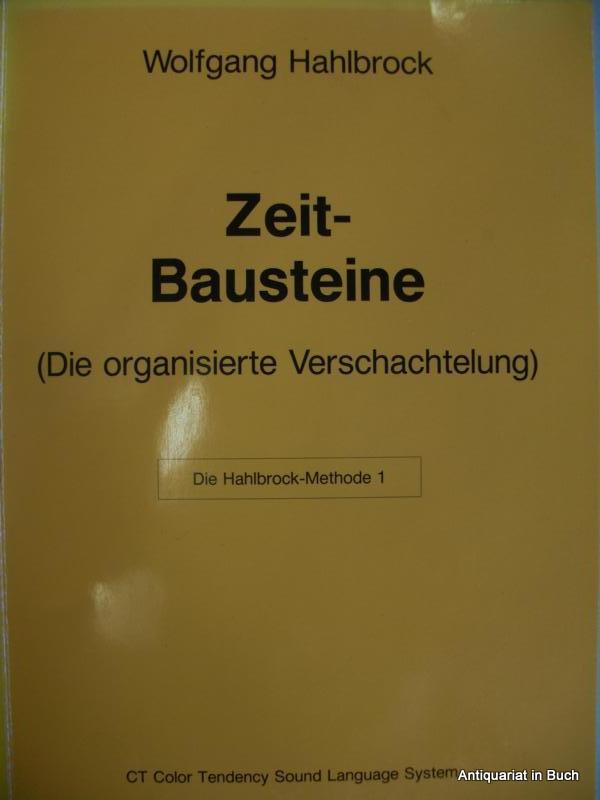 Zeit-Bausteine (Die organisierte Verschachtelung) Die Hahlbrock-Methode 1 erste Auflage :