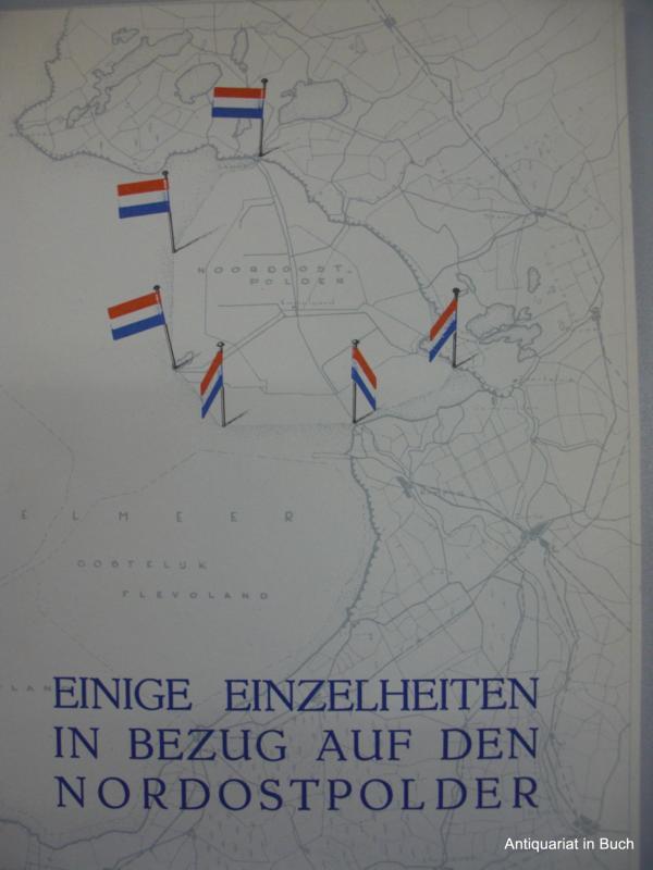 Einige Einzelheiten in Bezug auf den Nordostpolder von Directie van de Wieringermeer (Noordoostpolderwerken) Zwolle : Januar 1953 : 8 Seiten mit Schreibmaschine beschrieben