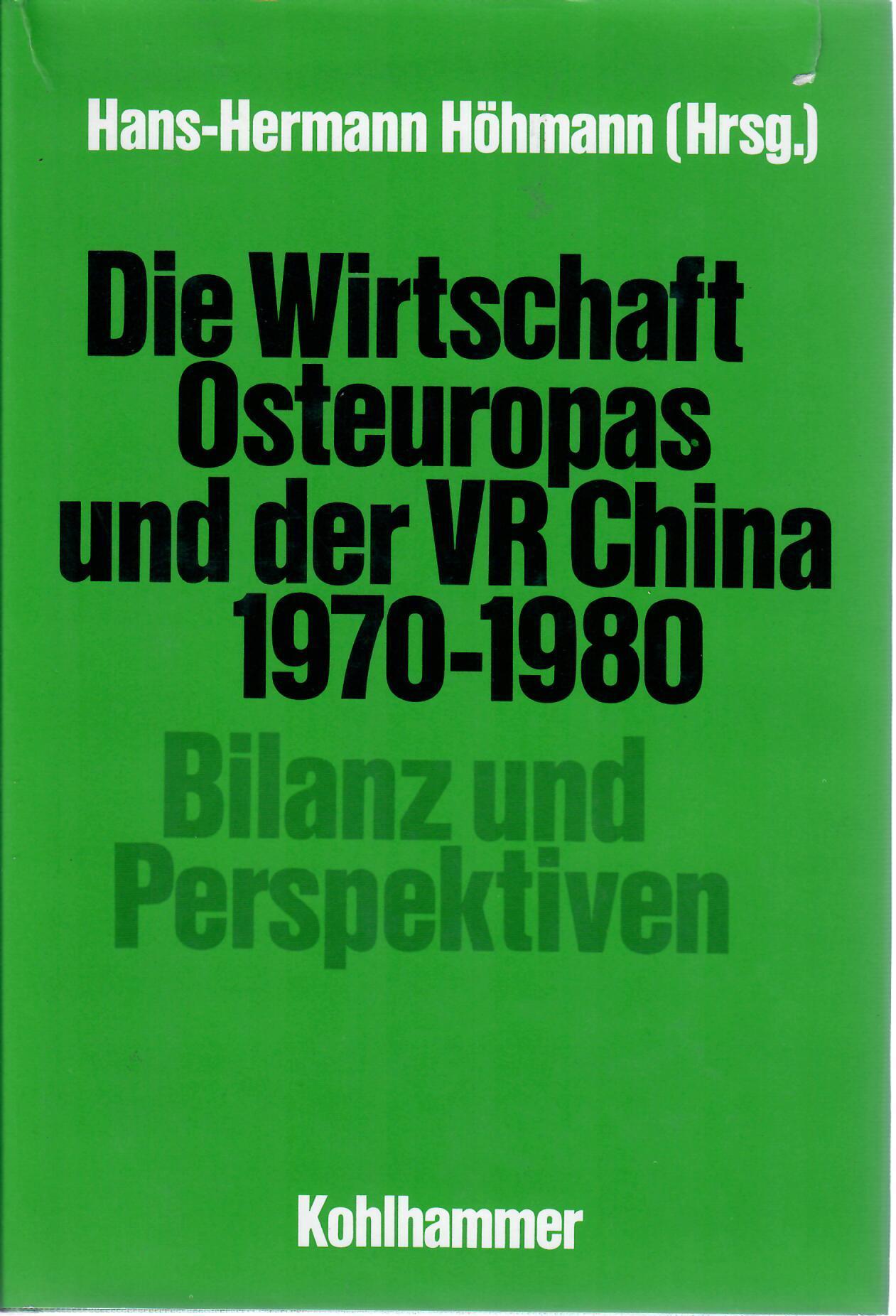 Die Wirtschaft Osteuropas und der VR China 1970 - 1980. Bilanz und Perspektiven