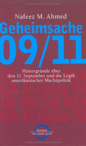 Geheimsache 09/11. Hintergründe über den 11. September und die Logik amerikanischer Machtpolitik.