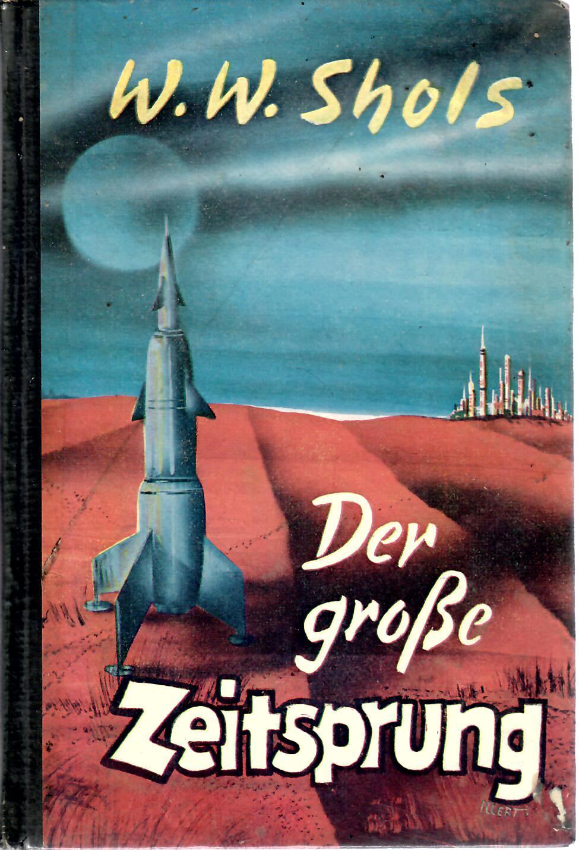 Der große Zeitsprung : Zukunftsroman : Dörner-Bücher Düsseldorf 1959 : 252 Seiten Erstausgabe