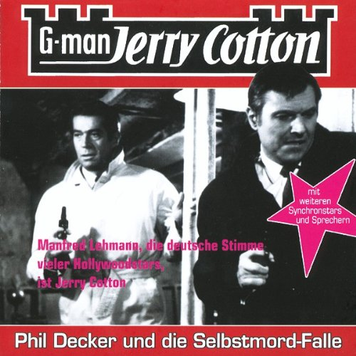 Jerry Cotton Folge 6 - Phil Decker und die Selbstmord-Falle