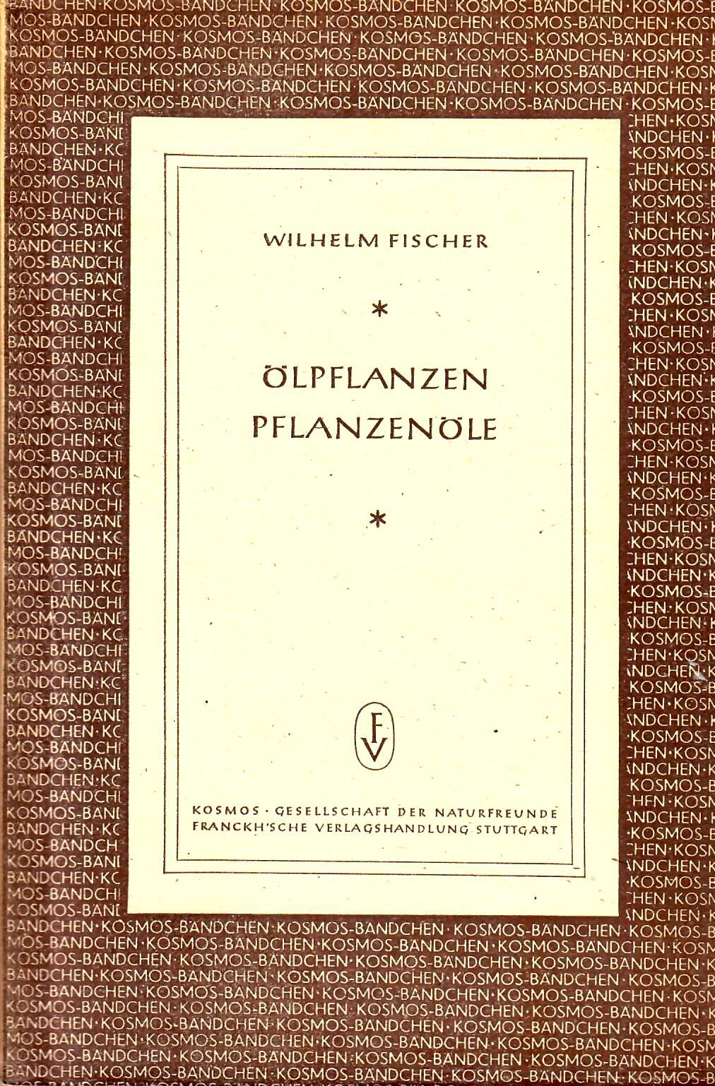 Ölpflanzen Pflanzenöle : Kosmos-Gesellschaft der Naturfreunde : Stuttgart 1948 : 80 Seiten : sehr guter Zustand : aus dem Nachlass von Dr. Ivan Diehl