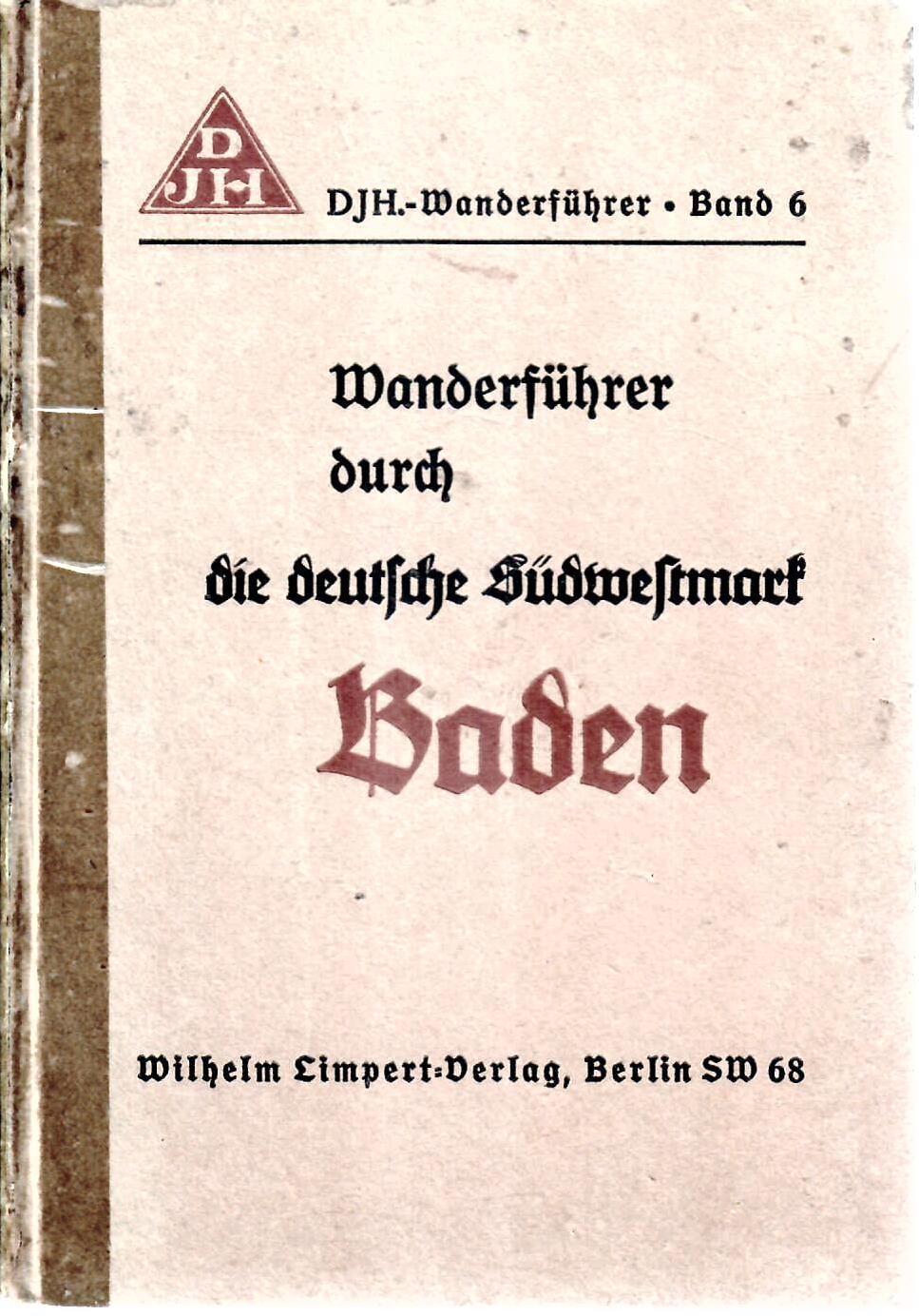 Wanderführer durch die deutsche Südwestmark Baden DJH-Wanderführer. Band 6.