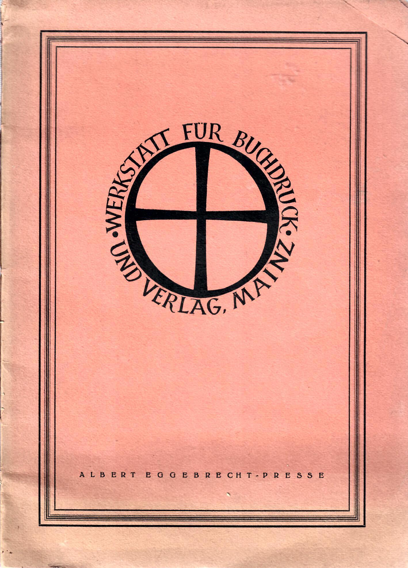 Werkstatt für Buchdruck und Verlag Mainz : Sortimentsübersicht : Albert Eggebrecht-Presse : vermutlich 1905 :