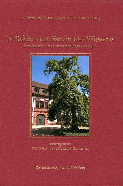 100 Jahre Heidelberger Akademie der Wissenschaften / Früchte vom Baum des Wissens - Ditte Bandini, Ulrich Kronauer