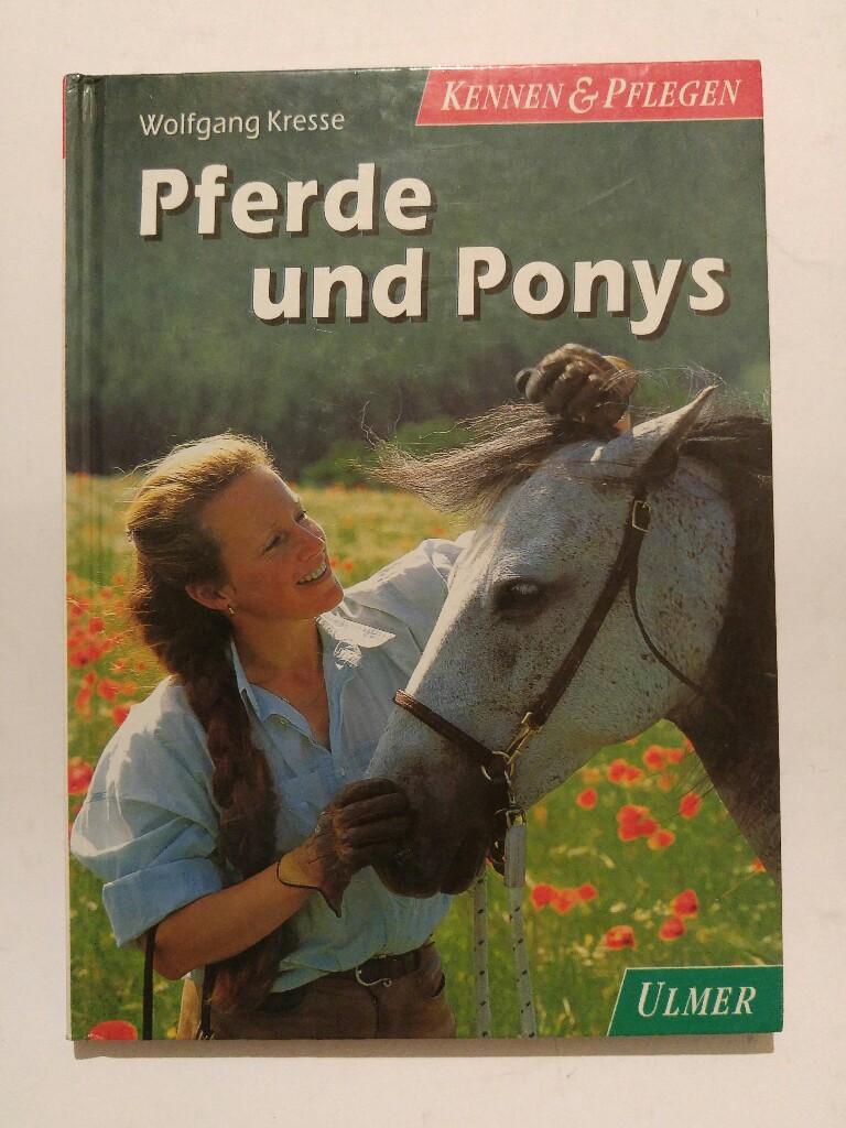 Pferde und Ponys. Kennen und Pflegen  2., durchges. A. - Kresse, Wolfgang