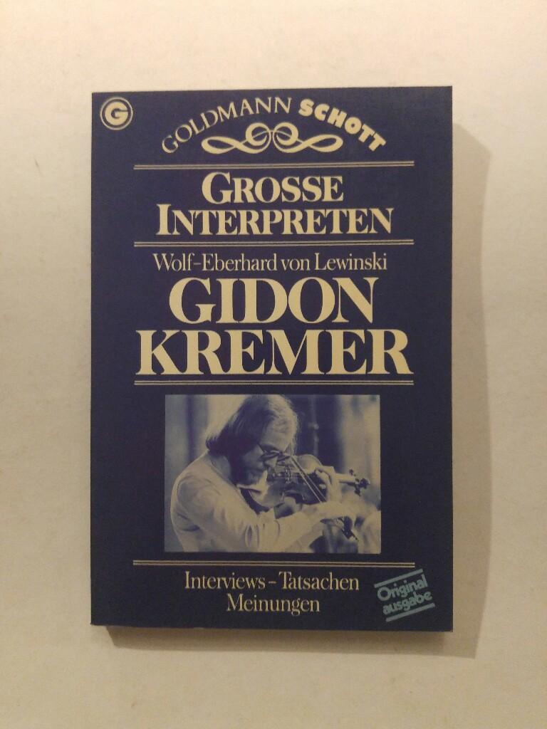 Gidon Kremer (5694 264). Interviews, Tatsachen, Meinungen.