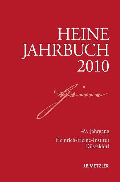 Heine-Jahrbuch 2010: 49. Jahrgang  Annual - Heinrich-Heine-Gesellschaft, Heinrich-Heine-Gesellschaft