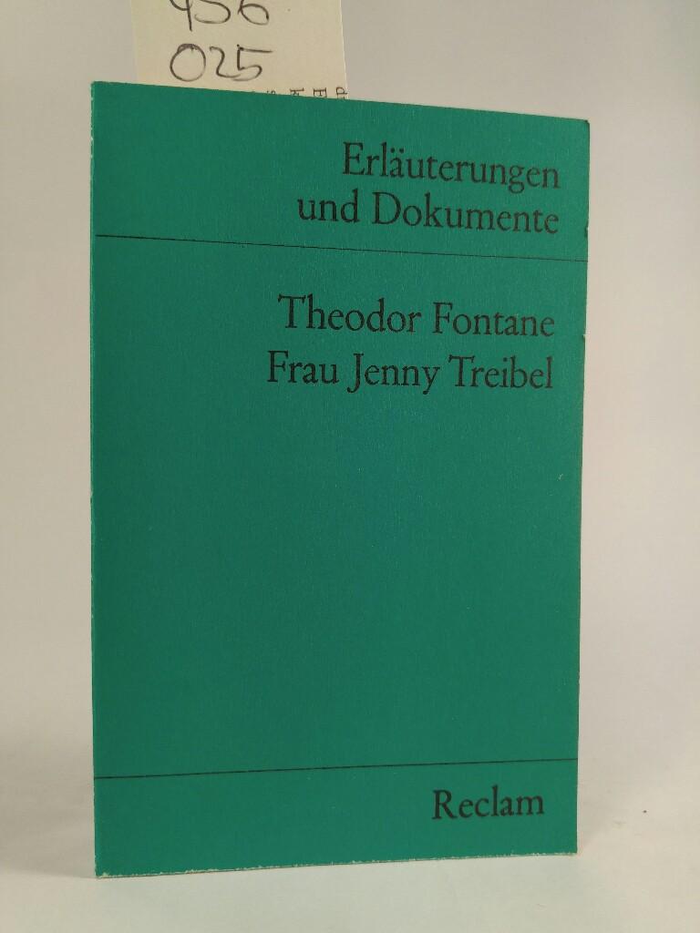 Erläuterungen und Dokumente zu Theodor Fontane: Frau Jenny Treibel: Erlauterungen Und Dokumente  1976 - Fontane Theodor und Walter (Herausgeber), Wagner