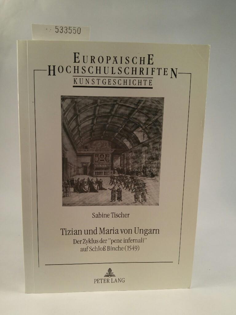 Tizian und Maria von Ungarn : der Zyklus der