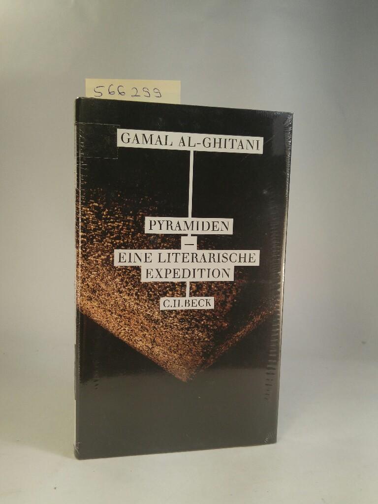 Pyramiden: Eine literarische Expedition. [Neubuch] Eine literarische Expedition 1 - al-Ghitani, Gamal und Doris Kilias