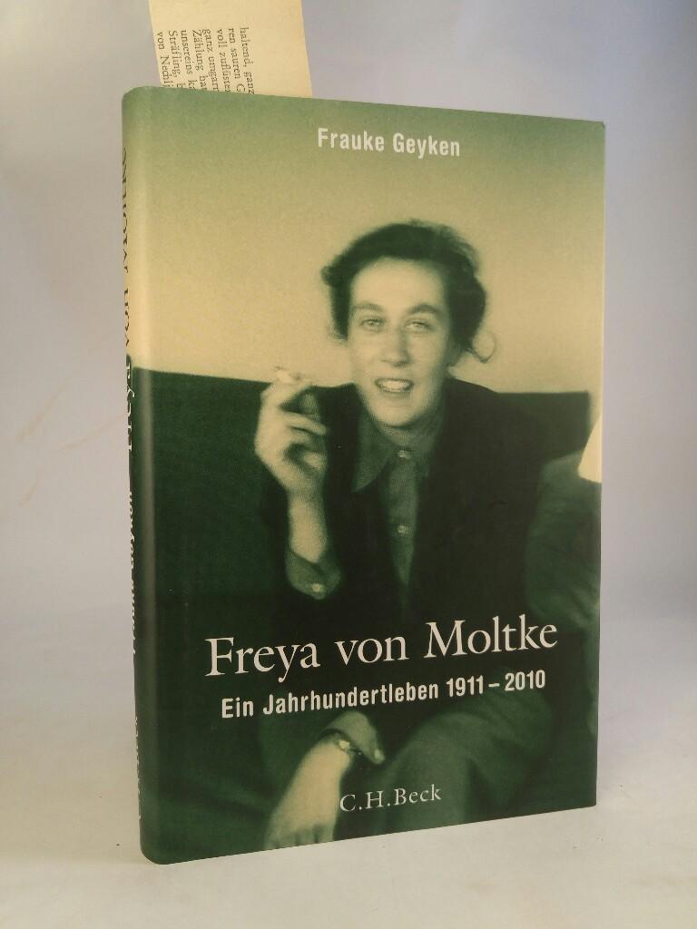 Freya von Moltke: Ein Jahrhundertleben 1911-2010  3. Auflage - Geyken, Frauke