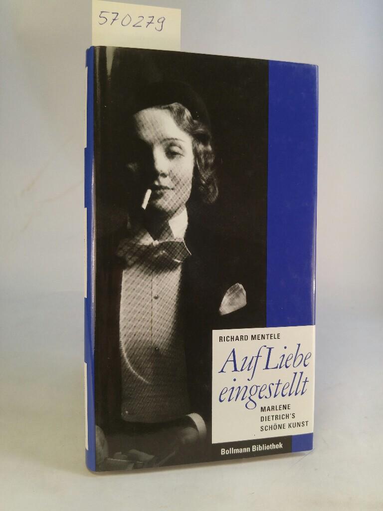 Auf Liebe eingestellt. [Neubuch] Marlene Dietrich's schöne Kunst. 1. Auflage - Mentele, Richard, Max Brod  und Franz Hessel