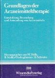 Grundlagen der Arzneimitteltherapie. Entwicklung, Beurteilung und Anwendung von Arzneimitteln