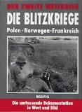 Der Zweite Weltkrieg. Die Blitzkriege. Polen - Norwegen - Frankreich