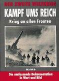 Der Zweite Weltkrieg. Kampf ums Reich. Krieg an allen Fronten.
