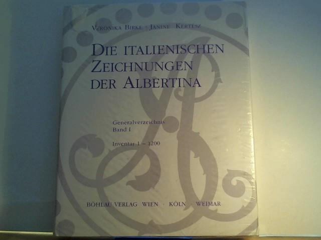 Die italienischen Zeichnungen der Albertina. Generalverzeichnis Band I. Inventar 1 - 1200