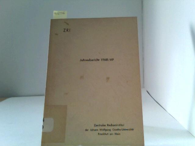 Jahresbericht 1968/69 des Zentralen Recheninstitutes der Johann Wolfgang Goethe- Universität Frankfurt am Main.