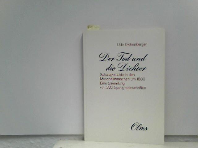 Der Tod und die Dichter: Scherzgedichte in den Musenalmanachen um 1800. Mit einer Sammlung von 200 Spottgrabinschriften