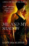 MacAlister, Katie: Me and My Shadow (Silver Dragons 3)