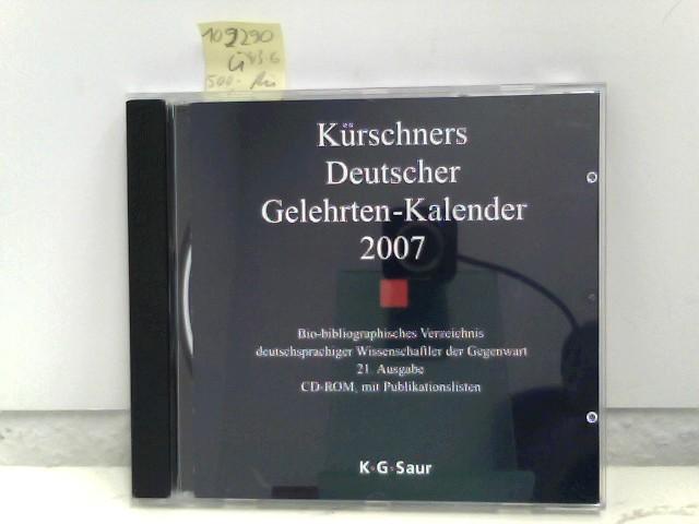 Kürschners Deutscher Gelehrten-Kalender 2007 CD-ROM: Bio-Bibliographisches Verzeichnis deutschsprachiger Wissenschaftler der Gegenwart
