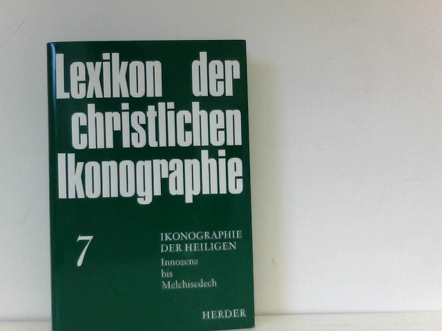 Ikonographie der Heiligen: Innozenz - Melchisedech. (Bd. 7): Bd. 7
