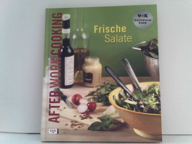After Work Cooking. Frische Salate