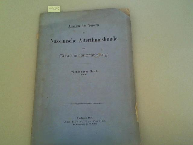 Annalen des Vereins für Nassauische Altertumskunde und Geschichtsforschung. 14. Band. Erstes Heft, 1875. (= Nassauische Annalen) 14. Band, Heft 1