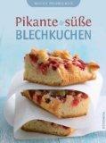 Pikante & süße Blechkuchen: Neues Probieren