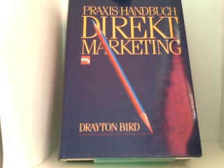 Praxis- Handbuch Direktmarketing