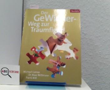 Gerner, Michael, Marc Wittmann und Frank Will: Der GeWinner-Weg zur Traumfigur