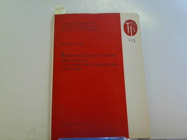 Grepl, Miroslav: Emocionalne motivovane aktualizace v syntakticke strukture vypovedi 113