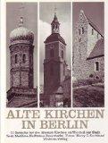 Alte Kirchen in Berlin. 33 Besuche bei den ältesten Kirchen im Westteil der Stadt