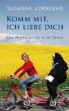 Aernecke, Susanne: Komm mit, ich liebe dich: Eine Abenteuerreise in die Demut 1.Aufl.