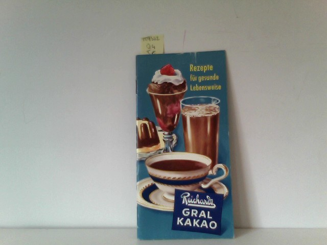 Reichardt Gral Kakao, Rezepte für gesunde Lebensweise