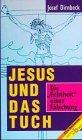 Jesus und das Tuch