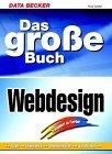 Das große Buch Webdesign. Design, Navigation, Grafik, Animation