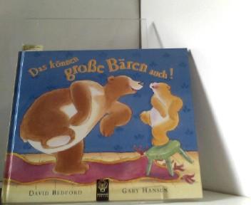 Bedford, David und Gaby Hansen: Das können grosse Bären auch!