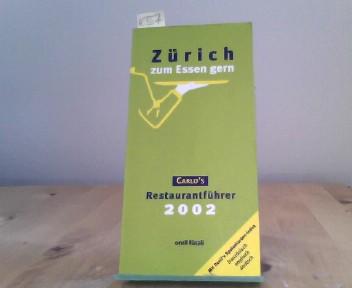 Zürich zum Essen gern 2002. Carlo