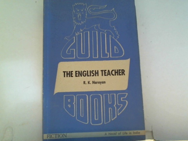 The English Teacher, a Novel of Live in India