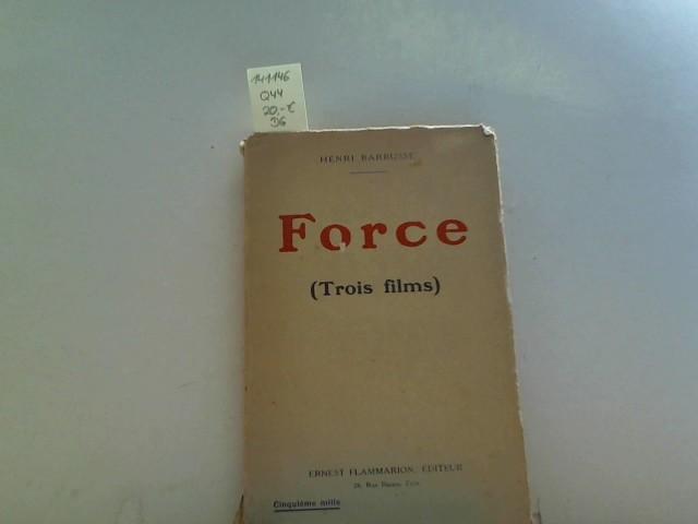 Force (Trois films), L