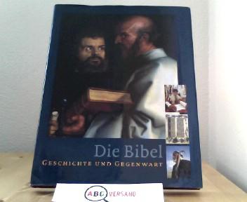 Die Bibel, Geschichte und Gegenwart