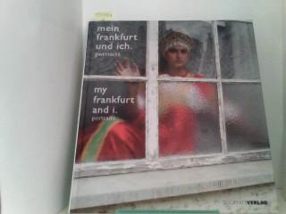 Mein Frankfurt und ich = My Frankfurt and i - portraits