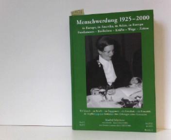 Schreiterer, Manfred: Menschwerdung 1925-2000. In Europa, in Amerika, in Europa. Fundamente - Freiheiten - Kräfte - Wege - Zeiten: BD 2