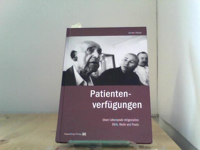 Patientenverfügungen. Unser Lebensende mitgestalten - Ethik, Recht und Praxis